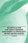 An Article for the Peach Grower Discussing Climatology in the United States - F.A. Waugh