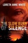 The Slow Burn of Silence (A Snowy Creek Novel) - Loreth Anne White