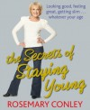 The Secrets of Staying Young with Rosemary Conley - Rosemary Conley