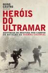 Heróis do Ultramar - Nuno Castro