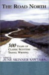 The Road North: 300 Years of Classic Scottish Travel Writing - June Skinner Sawyers