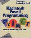 Macintosh Pascal Programming Primer: Inside the Toolbox Using Think Pascal (Macintosh Pascal programming primer) - Dave Mark