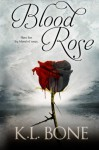 Blood Rose (The Black Rose) (Volume 3) - K.L. Bone, Melissa Hayden, Tara Shaner, Skyla Dawn Cameron, Skyla Dawn Cameron