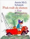 Pluk redt de dieren - Annie M.G. Schmidt, Fiep Westendorp