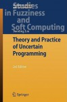 Theory and Practice of Uncertain Programming - Baoding Liu, Boading Liu
