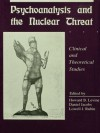 Psychoanalysis and the Nuclear Threat: Clinial and Theoretical Studies - Howard B. Levine, Daniel Jacobs, Lowell J. Rubin