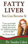 Fatty Liver: Can You Reverse It. Sandra Cabot - Sandra Cabot