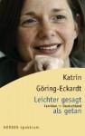 Leichter gesagt als getan - Katrin Göring-Eckardt