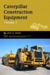 Caterpillar Construction Equipment: V.3 - John Oliver