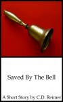 Saved By The Bell - C.D. Reimer