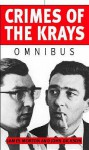 Crimes Of The Krays Omnibus - John Dickson, James Morton