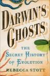 Darwin's Ghosts: The Secret History of Evolution - Rebecca Stott