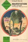 Marstation e altri racconti - Irving E. Cox Jr., Hal Clement, Philip José Farmer, Enrica La Viola