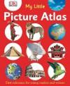 My Little Picture Atlas - Anita Ganeri, Chris Oxlade