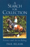 A Search for Collection: Science and Art in Riding - Paul Belasik