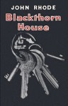 Blackthorn House - John Rhode