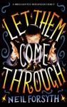 Let Them Come Through - Neil Forsyth
