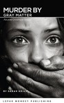 Murder by Gray Matter - Abusive Childhood Sequel : Psychopath Serial Killer Series (Book 2): Abusive Childhood Sequel (Murder by Gray Matter : Psychotic Serial Killer Series) - Sarah Kelly