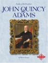 John Quincy Adams (Profiles of the Presidents) - Michael Burgan