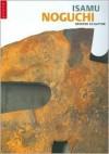 Isamu Noguchi: Master Sculptor - Valerie J. Fletcher