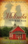Melinda and the Wild West: A Family Saga in Bear Lake, Idaho - Linda Weaver Clarke