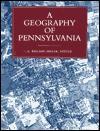 A Geography Of Pennsylvania - E. Willard Miller