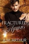 Fractured Hymns - A.M. Arthur