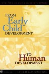 From Early Child Development to Human Development: Investing in Our Children's Future - Policy World Bank