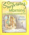 One Surprising Morning/Una Manana Sorprendente - Peg Augustine, Emmanuel Vargas Alavez, Judi Niernberger