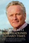 From Headlines to Hard Times - Ed Mitchell