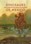 Dinosaurs and Other Reptiles from the Mesozoic of Mexico - Hector E Rivera-Sylva, Kenneth Carpenter, Eberhard Frey