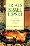 The Trials Of Israel Lipski - Martin L. Friedland