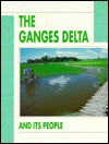 The Ganges Delta and Its People - David Cumming
