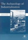 The Archaeology of Industrialization - David Barker, David Cranstone