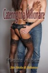Catering to a Millionaire (Stir Sticks & Stilettos) - Yvette Hines