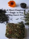 A Short Empirical Guide to Tea - William Francis Morella