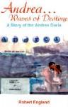 Andrea...Waves of Destiny: A Story of the Andrea Dorea - Robert England