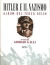 Hitler e il nazismo. Album del Terzo Reich - Giorgio Galli