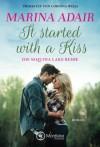 It started with a kiss (Die Sequoia Lake Reihe) - Marina Adair, Corinna Wieja