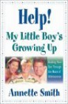 Help! My Little Boy's Growing Up - Annette Gail Smith