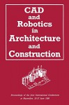 CAD and Robotics in Architecture and Construction: Proceedings of the Joint International Conference at Marseilles, 25-27 June 1986 - A. Bijl, O. Akin, C.-C. Chen, B. Dave, S. Pithavadian, Y. E. Kalay, A. C. Harfmann, L. M. Swerdloff, R. Krishnamurti, G. Schmitt, J.-C. Robert, J. Weeks, U. Flemming, R. Coyne, T. Glavin, M. Rychener, L. Koskela, R. Hynynen, M. Kallavuo, K. Kahkönen, J. Salokivi, A. H. Bridge