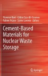 Cement-Based Materials for Nuclear Waste Storage - Florence Bart, Cxe9line Cau-di-Coumes, Fabien Frizon, Sylvie Lorente
