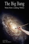 The Big Bang: Notes from Looking Within - Jason Matthews