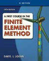 A First Course in the Finite Element Method, Si Version - Daryl L. Logan