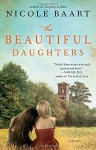 The Beautiful Daughters: A Novel by Baart, Nicole (April 28, 2015) Paperback - Nicole Baart