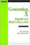 Generation X: Americans Born 1965 to 1976 - New Strategist