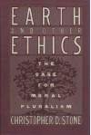 Earth And Other Ethics: The Case For Moral Pluralism - Christopher D. Stone