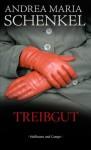 Treibgut (German Edition) - Andrea Maria Schenkel