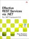 Effective Rest Services Via .Net: For .Net Framework 3.5 - Kenn Scribner, Scott Seely