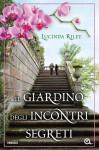 Il giardino degli incontri segreti - Lucinda Riley, Luisa Maldera